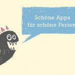 Auf in den Familien-Urlaub: die besten Kinder-Apps für die Sommerferien