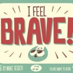 """Über Tapferkeit und Mutig sein: die Kinder-App """"I feel brave"""""""