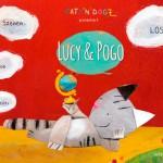 Lucy & Pogo: eine wunderschöne Kinderbuch App über eine Katze, die gern ein Hund wäre